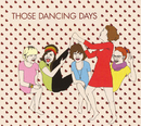 Those Dancing Days EP/Those Dancing Days