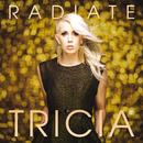 Radiate/Tricia