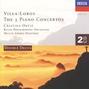 Villa-Lobos: The Five Piano Concertos (2 CDs)/Cristina Ortiz, Royal Philharmonic Orchestra, Miguel Gomez-Martinez
