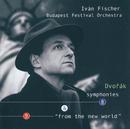 "Dvorák: Symphonies Nos.8 & 9 ""From the New World""/Budapest Festival Orchestra, Iván Fischer"
