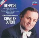 レスビ-ギ ロ-マ3部作/Orchestre Symphonique de Montréal, Charles Dutoit