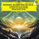 Messiaen: Illuminations of the Beyond/Orchestre De La Bastille, Myung Whun Chung