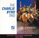 Isn't It Romantic?/The Charlie Byrd Trio