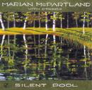 Silent Pool/Marian McPartland