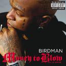 Money To Blow (feat. Drake, Lil Wayne)/Birdman