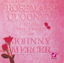 Rosemary Clooney Sings The Lyrics Of Johnny Mercer/Rosemary Clooney