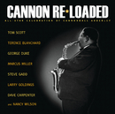 Cannon Re-Loaded: An All-Star Celebration Of Cannonball Adderley/Tom Scott and Special Guests