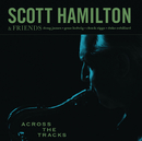 Across The Tracks/Scott Hamilton