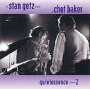 Quintessence (Vol. 2)/Stan Getz, Chet Baker