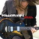 Truth/Robben Ford