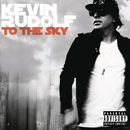 To The Sky/Kevin Rudolf