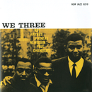 We Three [RVG Remaster]/Roy Haynes, Phineas Newborn, Paul Chambers