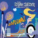 Vavoom/The Brian Setzer Orchestra
