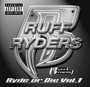 Ryde Or Die Volume One/Ruff Ryders