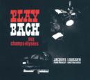 Play Bach Aux Champs-Elysées/Jacques Loussier