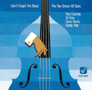 Don't Forget The Blues/The Ray Brown All Stars