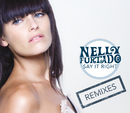 Say It Right (e-Remix EP)/Nelly Furtado