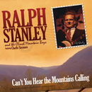 Can't You Hear The Mountains Calling/Ralph Stanley & The Clinch Mountain Boys