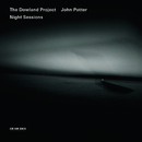 Night Sessions/John Potter, Stephen Stubbs, The Dowland Project