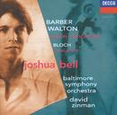 Barber / Walton: Violin Concertos / Bloch: Baal Shem/Joshua Bell, Baltimore Symphony Orchestra, David Zinman