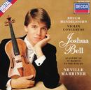 Bruch: Violin Concerto No.1 / Mendelssohn: Violin Concerto/Joshua Bell, Academy of St. Martin in the Fields, Sir Neville Marriner