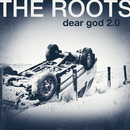 Dear God 2.0 (feat. Monsters Of Folk)/The Roots