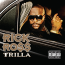 TRILLA  EXPLICIT VERSION ^/Rick Ross