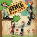 Mad King (EP)/Shel