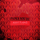 Additions (Remix EP)/Paper Route