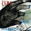Sleep When I'm Dead (Mix 13) (International Version)/The Cure