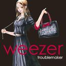 Troublemaker (Japan Version)/Weezer
