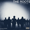 How I Got Over/The Roots