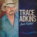 Just Fishin'/Trace Adkins