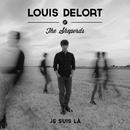 Je Suis Là/Louis Delort & The Sheperds