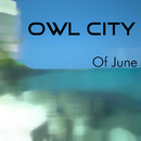 Of June/Owl City