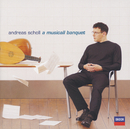 音楽の饗宴(ミュージカル・バンケット)/Andreas Scholl, Edin Karamazov, Marcus Märkl, Christophe Coin