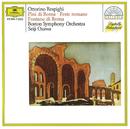 レスピーギ:<ローマの噴水><ローマの松><ローマの祭> 他/Boston Symphony Orchestra, Seiji Ozawa