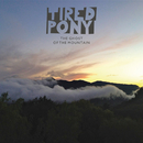 The Ghost Of The Mountain/Tired Pony