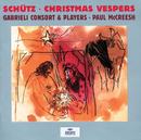 シュッツ:クリスマスのヴェスペレ/Gabrieli Consort, Gabrieli Players, Paul McCreesh