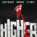 Higher (feat. JAY Z)/Just Blaze and Baauer
