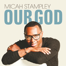 Our God/Micah Stampley