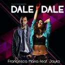 Dale Dale (EP) (feat. Jayko, Cisa, Drooid)/Francesca Maria