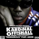 Dangerous (feat. Akon)/Kardinal Offishall