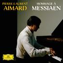 メシアンへのオマージュ/Pierre-Laurent Aimard