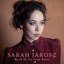 Build Me Up From Bones/Sarah Jarosz