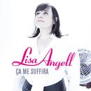 Ca Me Suffira/Lisa Angell