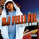Get Buck In Here (feat. Diddy, Akon, Ludacris, Lil Jon)/DJ Felli Fel