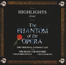 オペラ座の怪人 <ハイライト> ~ オリジナル・ロンドン・キャスト/Andrew Lloyd Webber, The Phantom Of The Opera Original London Cast