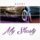 My Shorty/Kapri