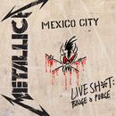Live Sh*t: Binge & Purge (Live In Mexico City)/Metallica
